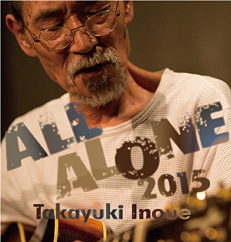ALL ALONE 2015 Takayuki Inoue [DVD]