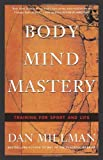 Body Mind Mastery: Training for Sport and Life:...