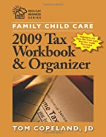 Family Child Care 2009 Tax Workbook and Organizer (Redleaf Business Series)