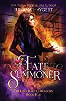 Fate Summoner (The Fire Heart Chronicles)