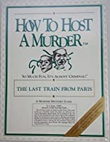 How to Host a Murder: Last Train from Paris by How to Host a Murder