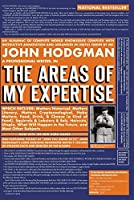 The Areas of My Expertise: An Almanac of Complete World Knowledge Compiled with Instructive Annotation and Arranged in Useful Order by John Hodgman(2006-09-05)