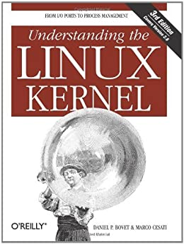 [Bovet, Daniel P.]のUnderstanding the Linux Kernel: From I/O Ports to Process Management