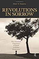 Revolutions in Sorrow (United States in the World)