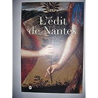 L'Edit de Nantes: Nantes, Musée du château des ducs de Bretagne, 17 avril-16 août 1998, Pau, Musée national du château de Pau, 18 septembre 1998-4 janvier 1999