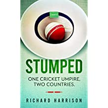 Stumped: One cricket umpire, two countries. A memoir.