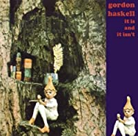 It Is and It Isn't by Gordon Haskell (2008-04-08)