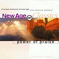 New Age of Classics: Power of Praise by Various Artists