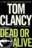 Dead or Alive by Tom Clancy Grant Blackwood [Putnam Adult 2010] (Hardcover)