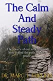 The Calm and Steady Path: The Source of our Suffering and How to Find the Path of Inner Peace (English Edition)