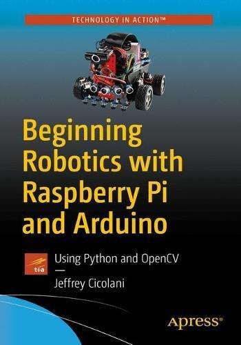 [画像:Beginning Robotics with Raspberry Pi and Arduino: Using Python and OpenCV]