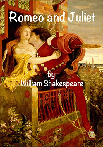 Romeo and Juliet: Romeo and Juliet by William Shakespeare (English Edition)