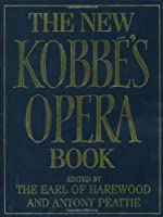 New Kobbe's Complete Opera Book