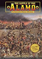 The Battle of the Alamo: An Interactive History Adventure (You Choose: History)