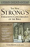The New Strong's Exhaustive Concordance of the Bible (Super Value Series)