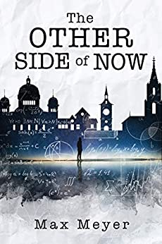 The Other Side of Now by [Meyer, Max]