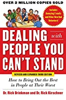 Dealing with People You Can't Stand, Revised and Expanded Third Edition: How to Bring Out the Best in People at Their Worst