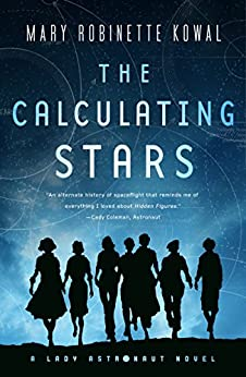 [Kowal, Mary Robinette]のThe Calculating Stars: A Lady Astronaut Novel (English Edition)