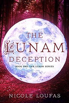 The Lunam Deception: Book 2, The Lunam Series by [Loufas, Nicole]