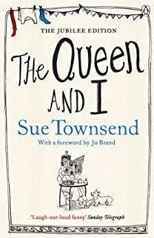 The Queen and I by [Townsend, Sue]