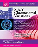 X & Y Chromosomal Variations: Hormones, Brain Development, and Neurodevelopmental Performance (Colloquium Series on the Developing Brain)