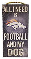 Denver Broncos 15cm x 30cm All I Need is Football and My Dog Wood Sign