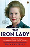 The Iron Lady: Margaret Thatcher, from Grocer's Daughter to Prime Minister (English Edition)