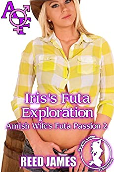 Iris's Futa Exploration (Amish Wife's Futa Passion 2) by [James, Reed]
