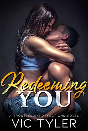 Redeeming You (Troublesome Affections Book 1) (English Edition)