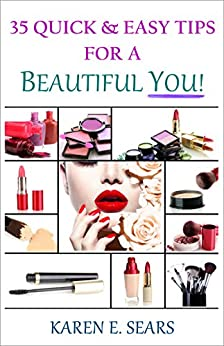 [Sears, Karen E.]の35 Quick & Easy Tips for a Beautiful You! (English Edition)