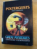 Poltergeists: Opposing Viewpoints (Great Mysteries)