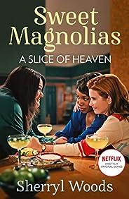 A Slice Of Heaven (A Sweet Magnolias Novel Book 2)