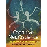 Cognitive Neuroscience The Biology of the Mind