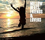 MELLOW BEATS,FRIENDS&LOVERS 画像