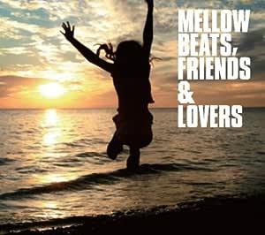 MELLOW BEATS,FRIENDS&LOVERS