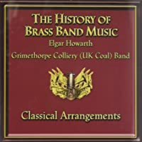 History Of Brass Band Music Vol.5: Grimethorpe Colliery Band