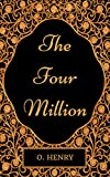 The Four Million : By O. Henry - Illustrated (English Edition)
