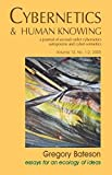 Cybernetics & Human Knowing: Gregory Bateson Essays for an Ecology of Ideas (Cybernetics & Human Knowing: a Journal of Second-Order Cybernetics Auto Poiesis and Cyber-Semiotics 12)
