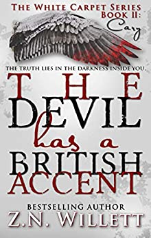The Devil has a British Accent Book Two: Cary (White Carpet Series 2) by [Willett, ZN]