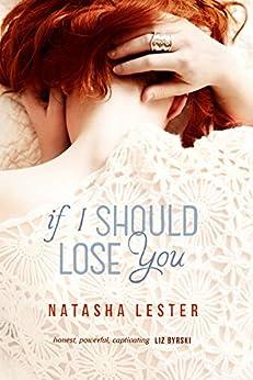 If I Should Lose You by [Lester, Natasha]