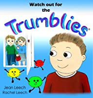 Watch Out for the Trumblies (Trumblies Picture Books)