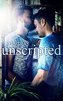 Unscripted by [Gray, J.R.]