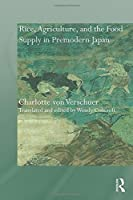Rice, Agriculture, and the Food Supply in Premodern Japan (Needham Research Institute Series)