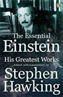 The Essential Einstein: His Greatest Works