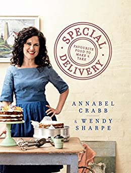 Special Delivery: Favourite recipes to make and take by [Crabb, Annabel, Sharpe, Wendy]