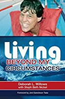 Living Beyond My Circumstances: The Deborah Willows Story