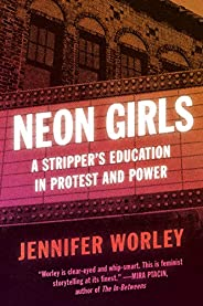 Neon Girls: A Stripper's Education in Protest and P