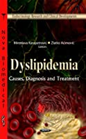 Dyslipidemia: Causes, Diagnosis and Treatment (Endocrinology Research and Clinical Developments)