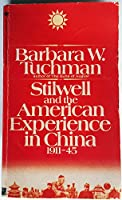 STILWELL AND THE AMERICAN EXPERIENCE IN