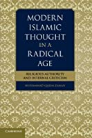 Modern Islamic Thought in a Radical Age: Religious Authority and Internal Criticism by Muhammad Qasim Zaman(2012-10-15)